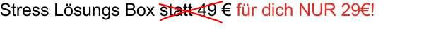 Stress Lösungs Box zu 29 Euro